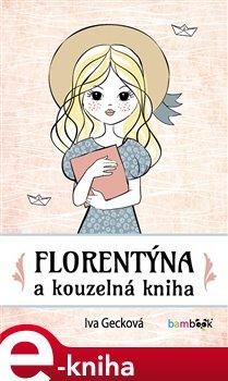 Obálka titulu Florentýna a kouzelná kniha