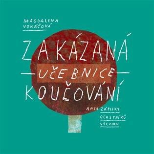 Zakázaná učebnice koučování - Magdaléna Vokáčová | Booksquad.ink