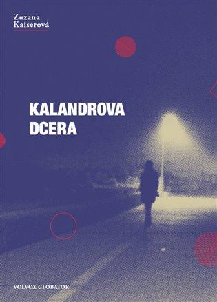 Kalandrova dcera - Zuzana Kaiserová | Booksquad.ink