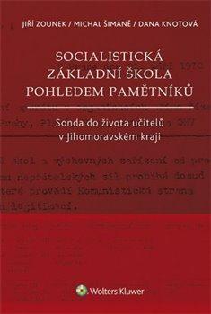 Obálka titulu Socialistická základní škola pohledem pamětníků