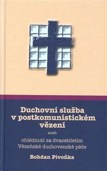 Obálka titulu Duchovní služba v postkomunistickém vězení