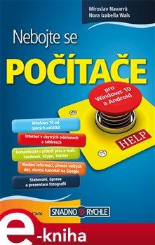 Nebojte se počítače. pro Windows 10 a Android - Miroslav Navarrů, Izabella Nora Wals e-kniha