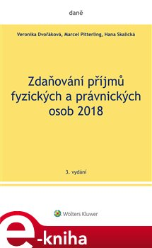 Zdaňování příjmů fyzických a právnických osob 2018 - Marcel Pitterling, Veronika Dvořáková, Hana Skalická e-kniha