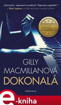 Dokonalá - Gilly MacMillanová e-kniha