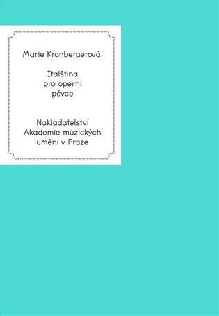 Italština pro operní pěvce - Marie Kronbergerová   Booksquad.ink