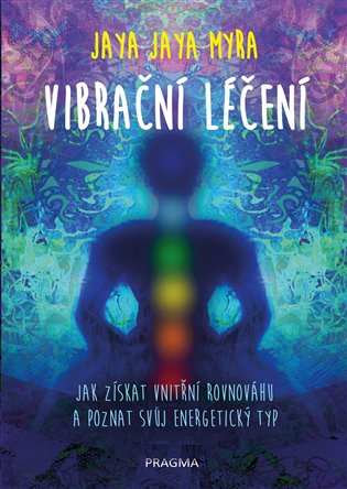 Vibrační léčení - Jaya Jaya Myra   Booksquad.ink