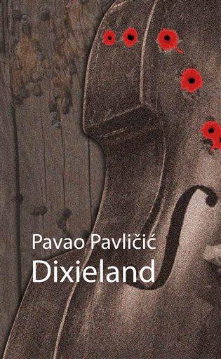 Dixieland - Pavao Pavličić | Booksquad.ink