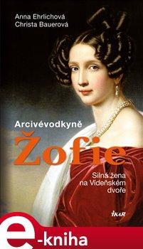 Obálka titulu Arcivévodkyně Žofie