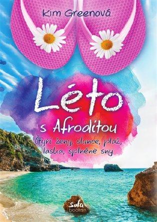 Léto s Afroditou - Kim Greenová   Booksquad.ink
