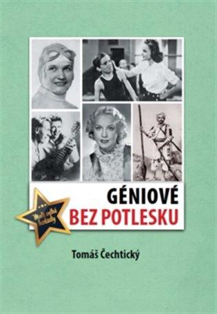 Géniové bez potlesku - Tomáš Čechtický   Booksquad.ink