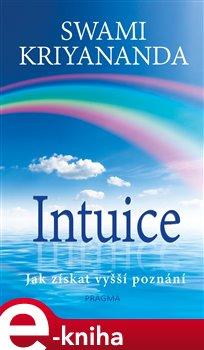 Obálka titulu Intuice. Jak získat vyšší poznání