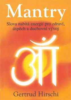 Obálka titulu Mantry - Slova nabitá energií pro zdraví, úspěch a duchovní vývoj