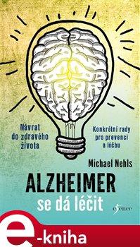Obálka titulu Alzheimer se dá léčit