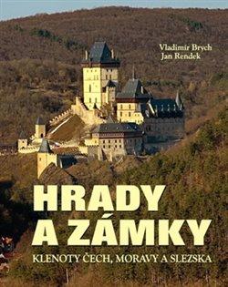 Obálka titulu Hrady a zámky - Klenoty Čech, Moravy a Slezska