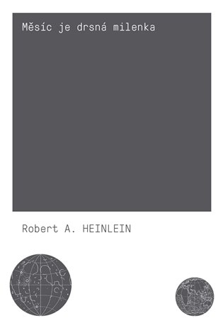 Měsíc je drsná milenka - Robert A. Heinlein | Booksquad.ink