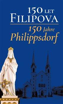 Obálka titulu 150 let Filipova / 150 Jahre Philippsdorf