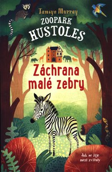 Obálka titulu Zoopark Hustoles: Záchrana malé zebry