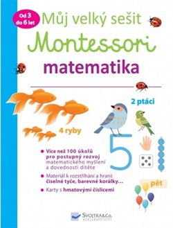Obálka titulu Můj velký sešit Montessori - matematika - 3 až 6 let