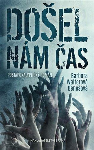 Došel nám čas - Barbora Walterová-Benešová | Booksquad.ink