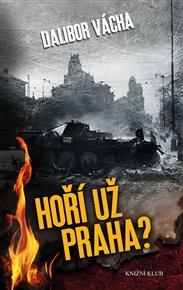 Hoří už Praha?