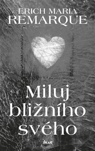 Miluj bližního svého - Erich Maria Remarque | Booksquad.ink