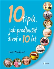 10 tipů, jak prodloužit život o 10 let