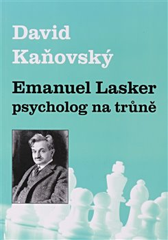 Obálka titulu Emanuel Lasker - psycholog na trůně