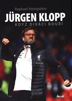 Obálka titulu Jürgen Klopp: Když diváci bouří