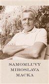 Obálka knihy Samomluvy Miroslava Macka