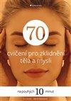 Obálka knihy 70 cvičení pro zklidnění těla a mysli