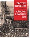 Obálka knihy Zrození republiky – Národní revoluce 1918