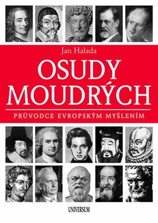 Osudy moudrých:Průvodce evropským myšlením - Jan Halada | Booksquad.ink