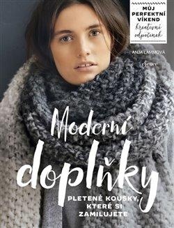 Obálka titulu Moderní doplňky - pletené kousky, které si zamilujete