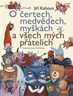 Obálka titulu O čertech, medvědech, myškách a všech mých přátelích