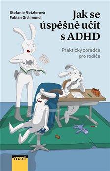 Obálka titulu Jak se úspěšně učit s ADHD