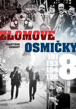 Obálka titulu Zlomové osmičky - 1918, 1938, 1948, 1968