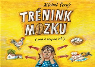 Trénink mozku pro 1. stupeň ZŠ - Michal Černý | Booksquad.ink