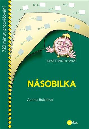 Desetiminutovky - Násobilka:840 minut procvičování - Andrea Brázdová | Booksquad.ink