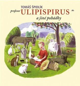 Profesor Ulipispirus a jiné pohádky