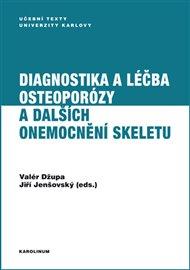 Diagnostika a léčba osteoporózy a dalších onemocnění skeletu