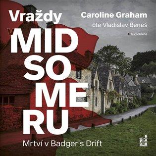 Mrtví v Badger´s Drift:Vraždy v Midsomeru - Caroline Grahamová   Replicamaglie.com