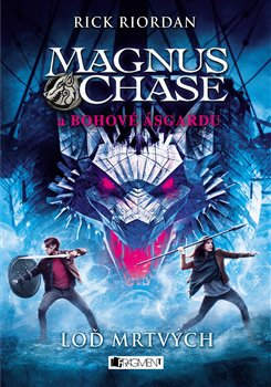 Obálka titulu Magnus Chase a bohové Ásgardu - Loď mrtvých