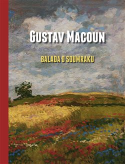 Obálka titulu Gustav Macoun – Balada o soumraku