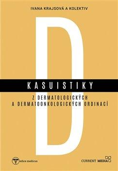 Obálka titulu Kasuistiky z dermatologických a dermatoonkologických ordinací