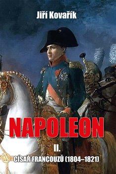 Obálka titulu Napoleon II. - Císař francouzů (1804–1821)