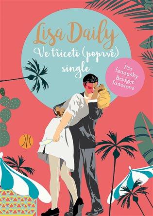 Ve třiceti (poprvé) single - Lisa Daily | Booksquad.ink