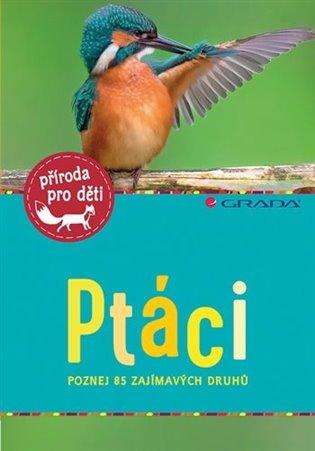 Ptáci - poznej 85 zajímavých druhů - Haag Holger   Booksquad.ink