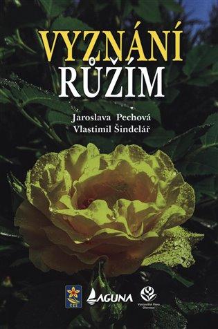 Vyznání růžím - Jaroslava Pechová, | Booksquad.ink