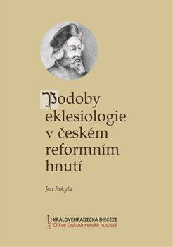 Obálka titulu Podoby eklesiologie v českém reformním hnutí