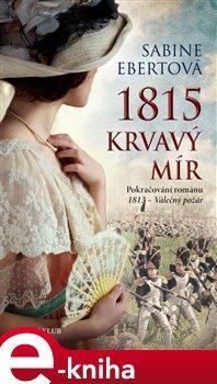 Obálka titulu 1815 - Krvavý mír